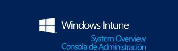 System Overview - Windows Intune