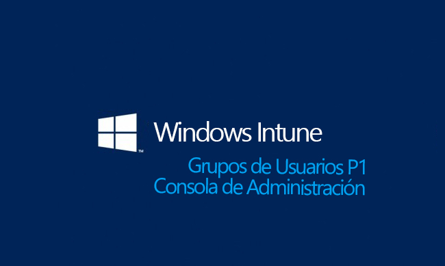 Windows Intune Apuntes Tecnicos